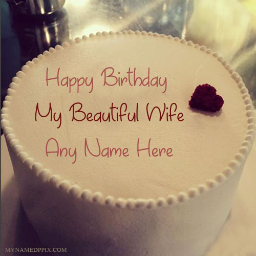 Happy Birthday Message On Cake For Wife ~ Write name on birthday cake for wife wishes pictures