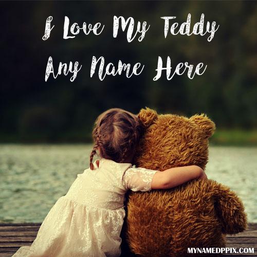 Write Name On I Love My Teddy DP Photo