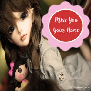 Write Name Cute Miss U Sad Doll Image Online DP
