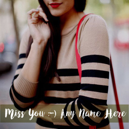 Write Name Miss U Beautiful Girl Profile Pictures