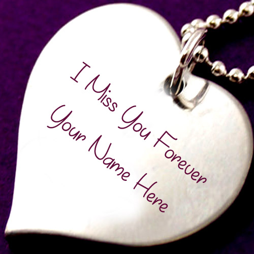 Write Name Miss U Forever Love Pendant Pictures Free Online