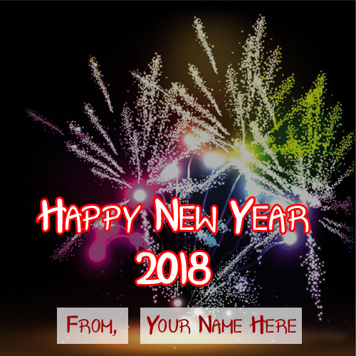 Write name on 2018 happy new year wishes card edit pictures my awesome firework new year 2018 wishes name wish card sent m4hsunfo
