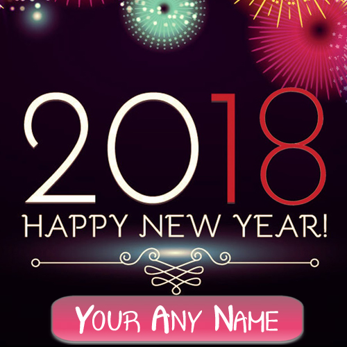 Personalized Custom Name Write New Year 2018 Wishes Photo ...
