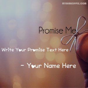 Custom Promise Text Wishes Name Pictures Create Online Free