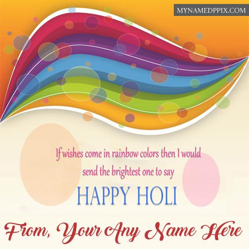 Write Name On Happy Holi Wishes Greeting Card Photos