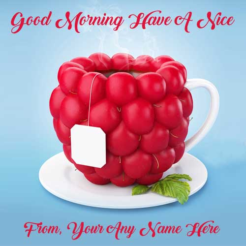Beautiful Good Morning Wishes Image With Name Write Pictures Send