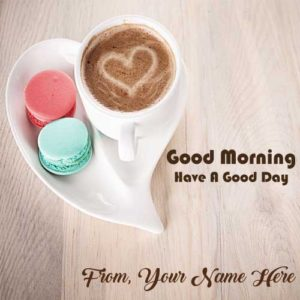 Good Morning Pics Name Write Send Photo Online Create Card