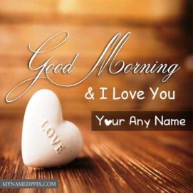 Love U Name Write Good Morning Wishes Pictures Send Online