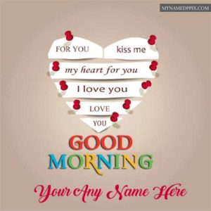 Write Love Name Good Morning Greeting Cards Photo Send Whatsapp