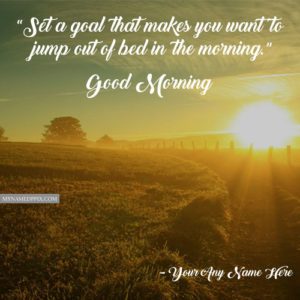 Write Name On Good Morning Quotes Message Greeting Cards Images