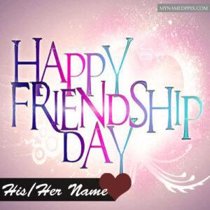 Write Boyfriend Girlfriend Name Friendship Day Beautiful Pictures Send