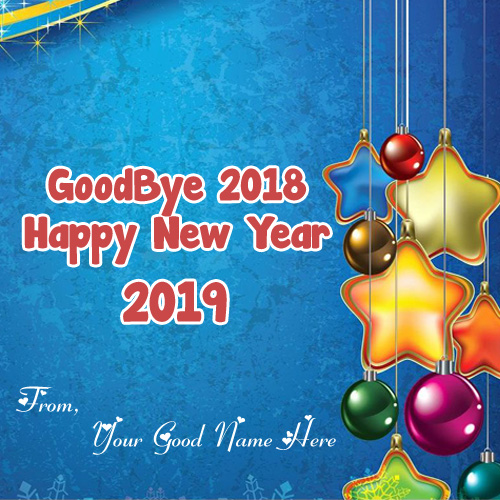 Goodbye 2018 New Year Welcome 2019 Write Name Photo Editor