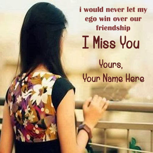 Write Friends Name I Will Miss U Image My Name Pix Cards