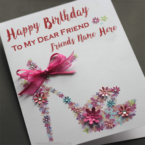 Happy Birthday Wish Card Friend Name Print Pictures Free My Name Pix Cards