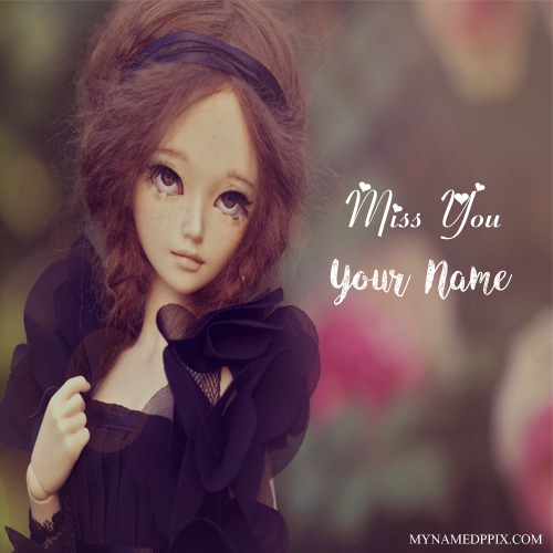 Sadness Doll Miss U Image Name Text Writing Profile DP