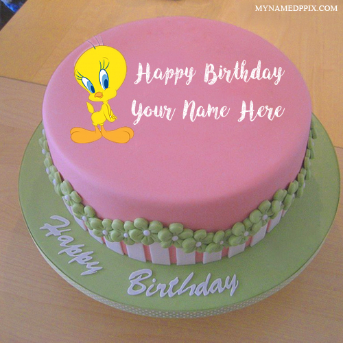 Write Kids Name Cartoon Tweety Birthday Cake Wishes My Name Pix Cards