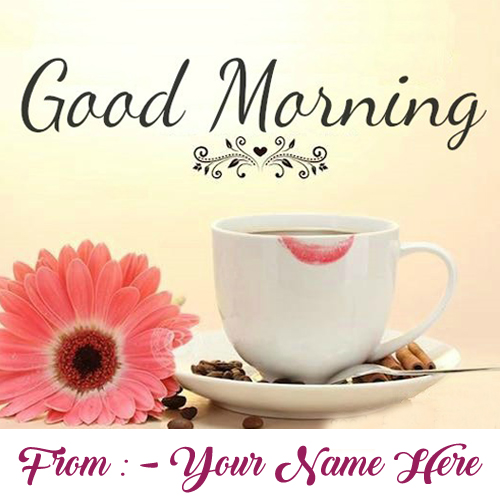 Girlfriend Name Morning Coffee Cup Love Rose Pictures