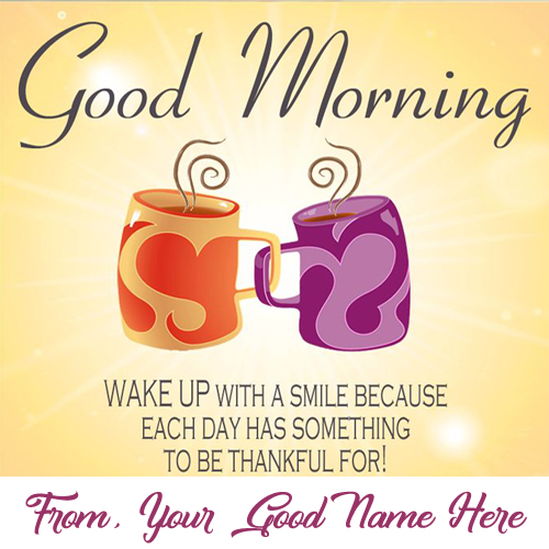 Name Wishes Good Morning Tea Cup Greeting Card Pictures
