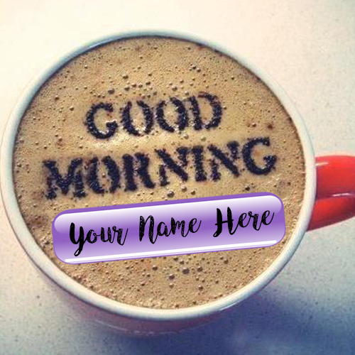 Special Name Wishes Good Morning Coffee Cup Image