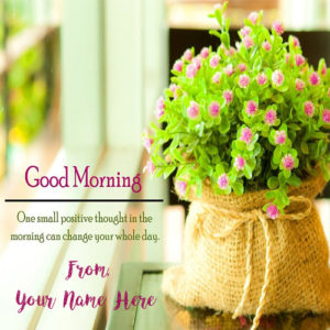 Write Name Beautiful Good Morning Greeting Quotes Pictures