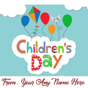 Write Name Children Day Wish Card Photo Editing Sent
