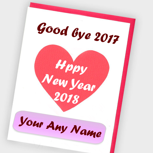 Online Name Write Love Greeting Card Happy New Year 2018 My Name Pix Cards