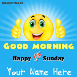 Good Morning Sunday Wishes Name Pictures Sent Online Create