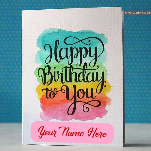 Birthday Greeting Card With Name Wishes Pictures Sent