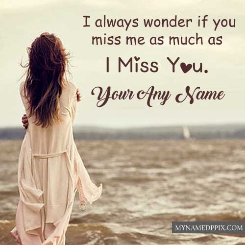 Write Name Sad Feeling Girl Image Miss U Quotes Pictures