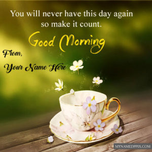 Greeting Cards Good Morning Wishes Write Name Pictures Online Send