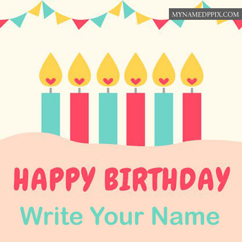 Happy Birthday Greeting Card Name Writing Pictures Send Online My Name Pix Cards
