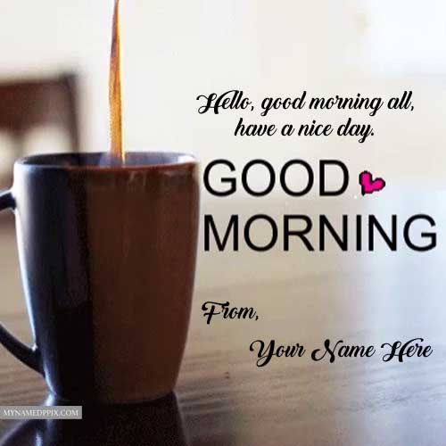 Name Wishes Good Morning Greeting Cards Send Status Profile Photo