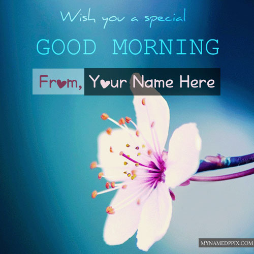Good Morning Pictures Online Name Wishes Cards Create