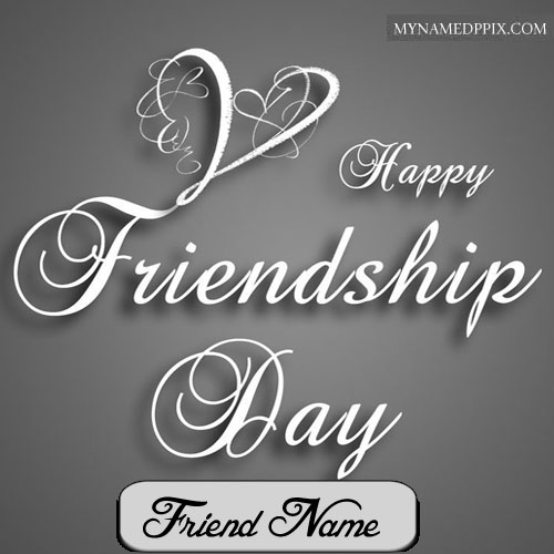 Best Friend Name Friendship Day Cards Pictures Sent Online Edit