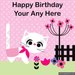 Write Name Birthday Cute Greeting Card Pictures Online Edit Names