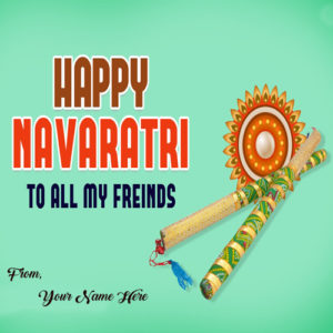 Friends Wishes Happy Navratri Greeting Card Name Write Photo Send