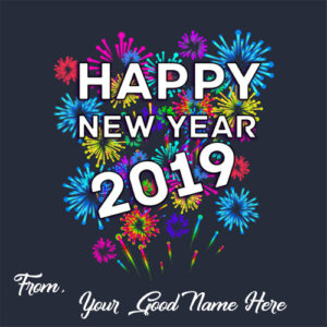 Best Happy New Year 2019 Wishes Name Write Photo Maker